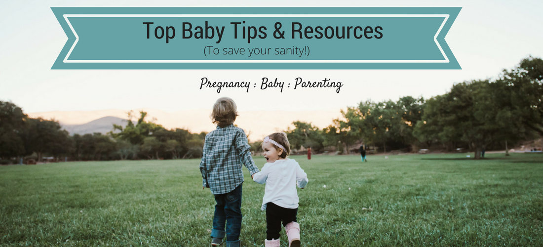Top Baby Tips & Resources